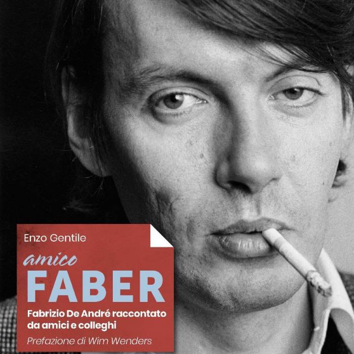 """""""Amico Faber. Fabrizio De André raccontato da amici e colleghi"""""""